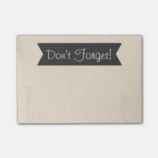 Don't Forget! Post-it® Notes