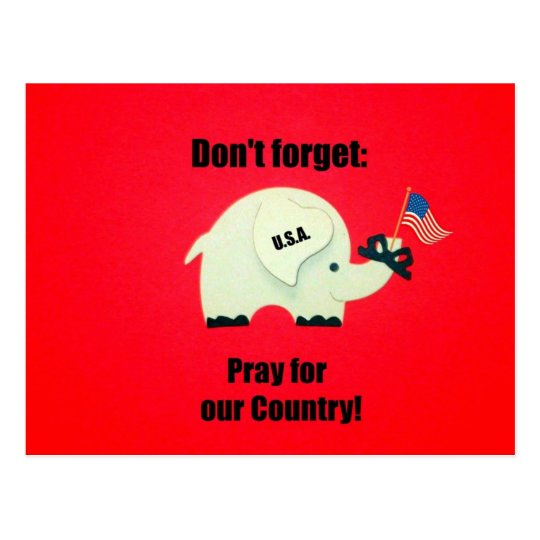 Don't forget: Pray for our Country! Postcard