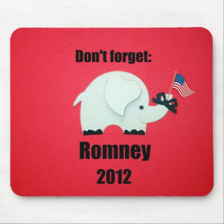 Don't forget: Romney 2012 Mouse Pad