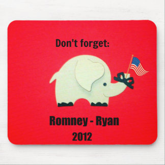 Don't forget: Romney - Ryan 2012 Mouse Pad
