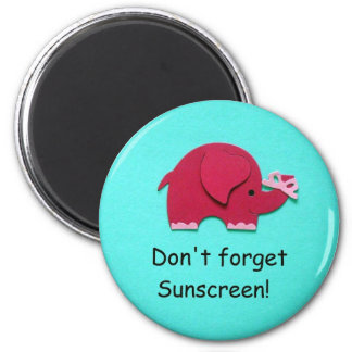 Don't forget sunscreen! magnet