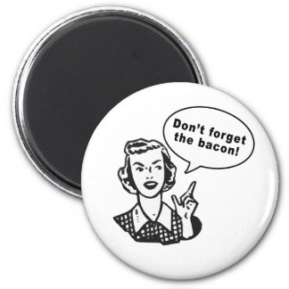 Don't Forget the Bacon! Fun Bacon Design 2 Inch Round Magnet