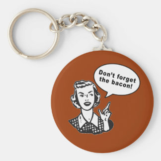 Don't Forget the Bacon! Fun Bacon Design Basic Round Button Keychain