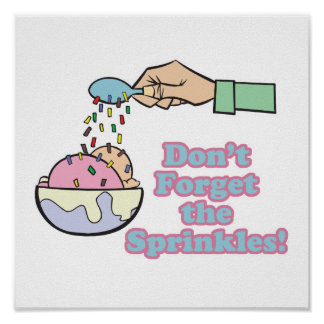 dont forget the sprinkles print