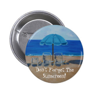 """""""Don't Forget The Sunscreen""""! Pinback Button"""