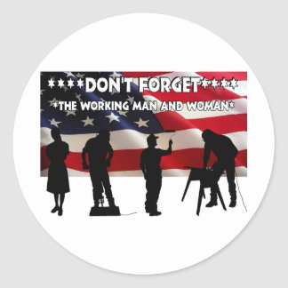 Don't Forget the Working Class Classic Round Sticker