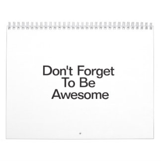 Don't Forget To Be Awesome.ai Calendars