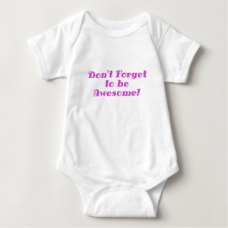 Dont Forget to be Awesome Baby Bodysuit