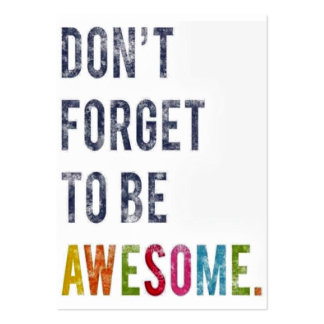 Don't Forget To Be Awesome! Large Business Card