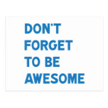 Don't Forget to Be Awesome Post Card