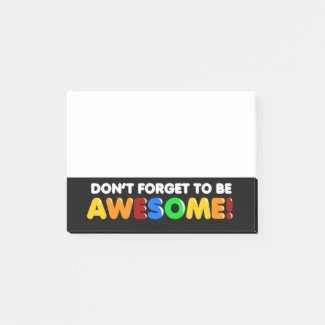 Don't Forget to be AWESOME Post-it Notes