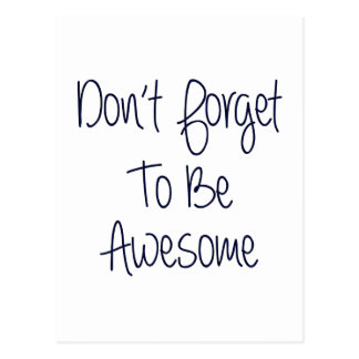 Don't Forget To Be Awesome Postcard