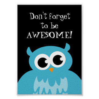 Don't forget to be awesome poster with cute owl