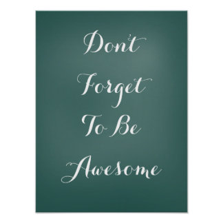 Don't Forget to be Awesome Quote DFTBA Poster
