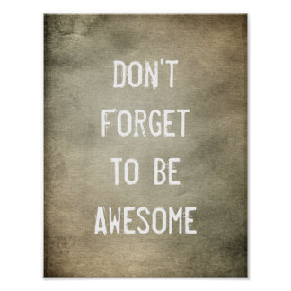 Don't Forget to be Awesome Quote DFTBA Small Poster