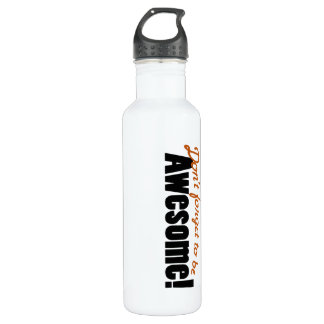 Don't forget to be Awesome Stainless Steel Water Bottle