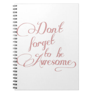 Don't Forget To Be Awesome Statement Notebook
