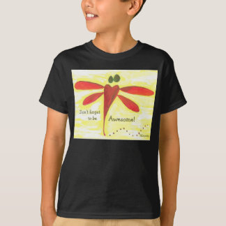 Don't forget to be Awesome! T-Shirt