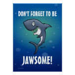 Dont Forget To Be Jawsome Funny Shark Poster