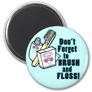 Dont Forget To Brush and Floss Magnet