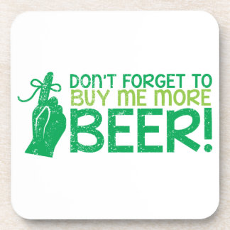 Don't FORGET to buy me BEER! from The Beer Shop Coaster