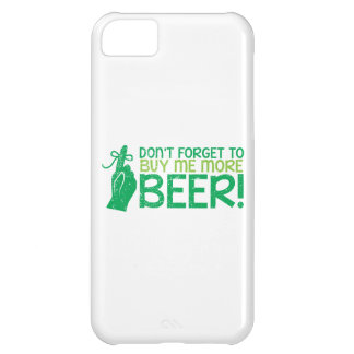 Don't FORGET to buy me BEER! from The Beer Shop iPhone 5C Case
