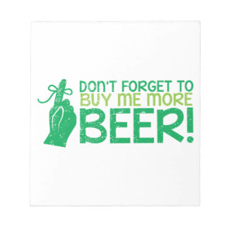 Don't FORGET to buy me BEER! from The Beer Shop Notepad