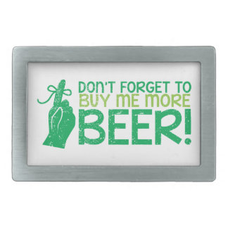 Don't FORGET to buy me BEER! from The Beer Shop Rectangular Belt Buckle