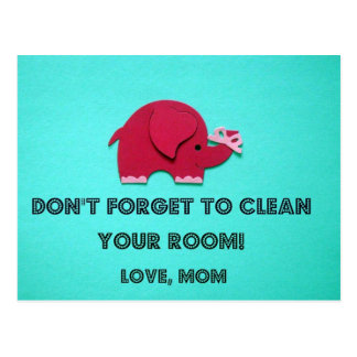 Don't forget to clean your room. Love, Mom Postcard