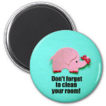 Don't forget to clean your room! refrigerator magnet