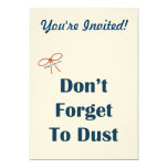 Don't Forget To Dust Reminders 5x7 Paper Invitation Card