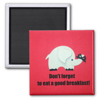 Don't forget to eat a good breakfast! magnet