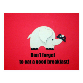 Don't forget to eat a good breakfast! postcard