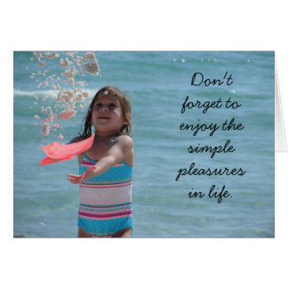 Don't forget to enjoy the simple pleasures in life card
