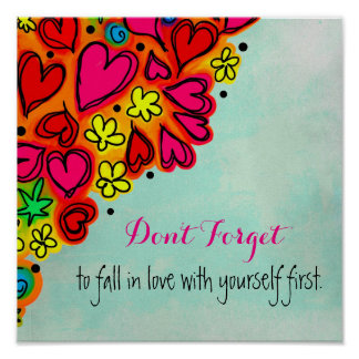 Don't forget to fall in love with yourself first poster