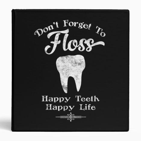 Don't Forget To Floss Chalkboard 3 Ring Binder