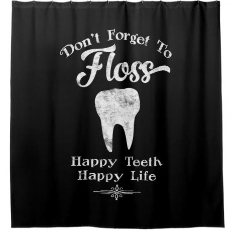 Don't Forget To Floss Chalkboard Shower Curtain