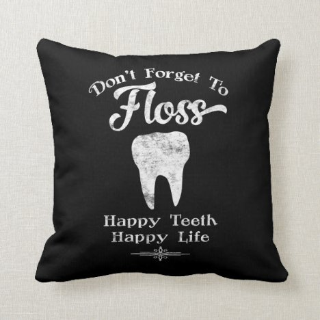 Don't Forget To Floss Chalkboard Throw Pillow