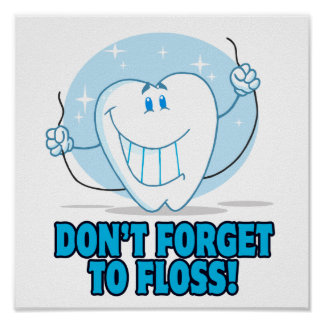 don't forget to floss flossing cartoon tooth poster