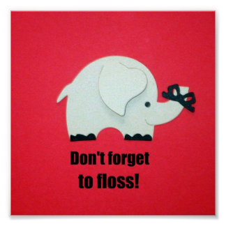 Don't forget to floss! poster
