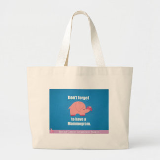 Don't forget to have a mammogram. large tote bag