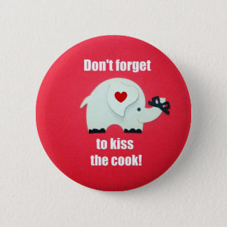 Don't forget to kiss the cook! button