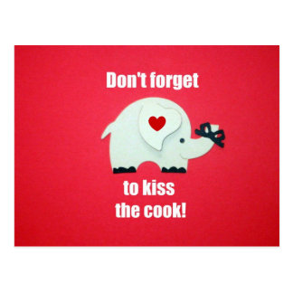 Don't forget to kiss the cook! postcard