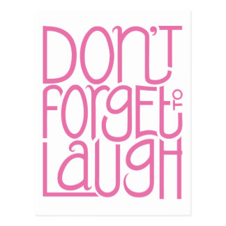 Don't Forget to Laugh pink Postcard