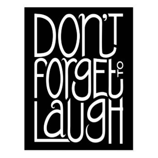 Don't Forget to Laugh white Postcard