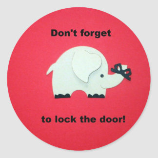 Don't forget to lock the door. classic round sticker