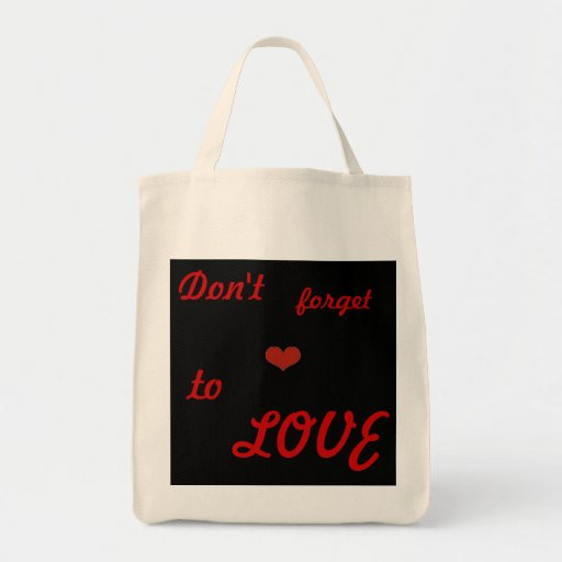 Don't Forget To LOVE Canvas Bags