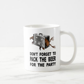 Don't Forget To Pack The Beer For The Party Coffee Mug
