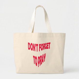 Don't Forget to Pray Bag