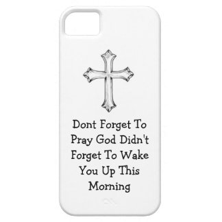Dont Forget To Pray... iPhone SE/5/5s Case